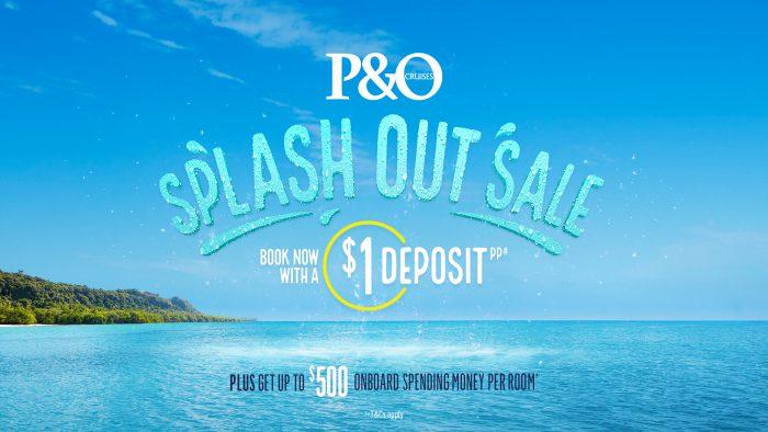 PO Cruises Splash out Cruise Sale