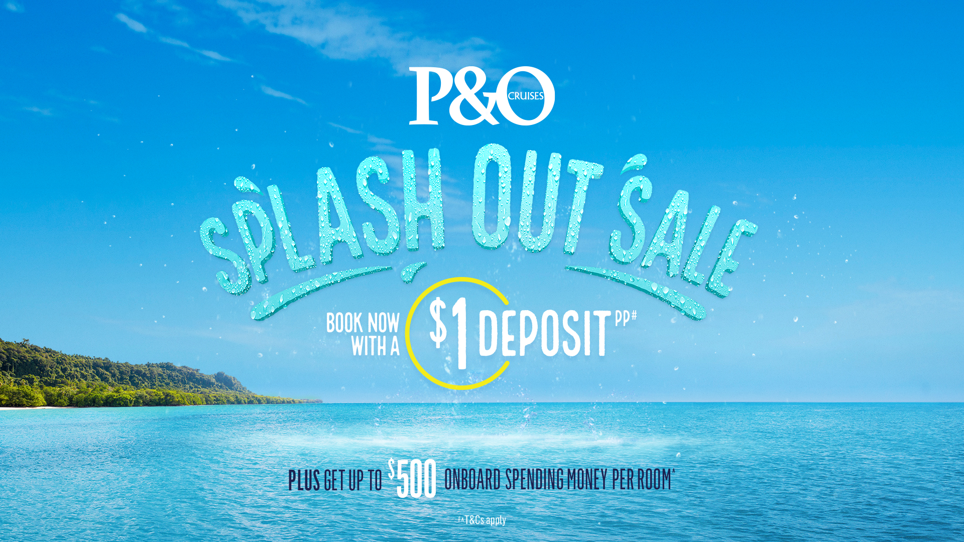 PO Cruises Splash out Cruise Sale